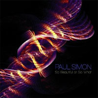 Paul Simon - 'So Beautiful Or So What' (Decca) Released: 13/06/11