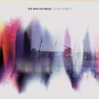 The War On Drugs - 'Slave Ambient' (Secretly Canadian) Released: 15/08/11