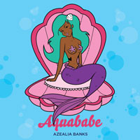 Download: Azealia Banks - Aquababe