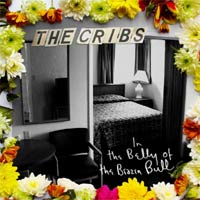 The Cribs 'In The Belly Of The Brazen Bull' (Wichita)
