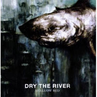 Dry The River - 'Shallow Bed' (RCA) Released:05/03/12
