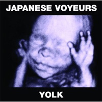 Japanese Voyeurs - 'Yolk' (Fiction) Released: 11/07/11