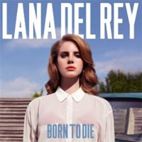 Lana Del Rey - 'Born To Die' (Polydor) Released: 30/01/12