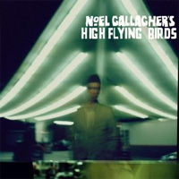 Noel Gallagher's High Flying Birds - 'Noel Gallagher's High Flying Birds' (Sour Mash) Released: 17/10/11