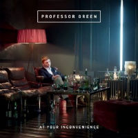Professor Green - 'At Your Inconvenience' (Virgin) Released: 31/10/11