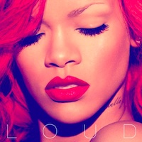 Rihanna - 'Loud' (Def Jam) Released: 15/11/10