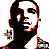 Drake - 'Thank Me Later' (Young Money) Released: 14/06/10