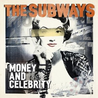 The Subways - 'Money and Celebrity (Cooking Vinyl) Released: 19/09/11