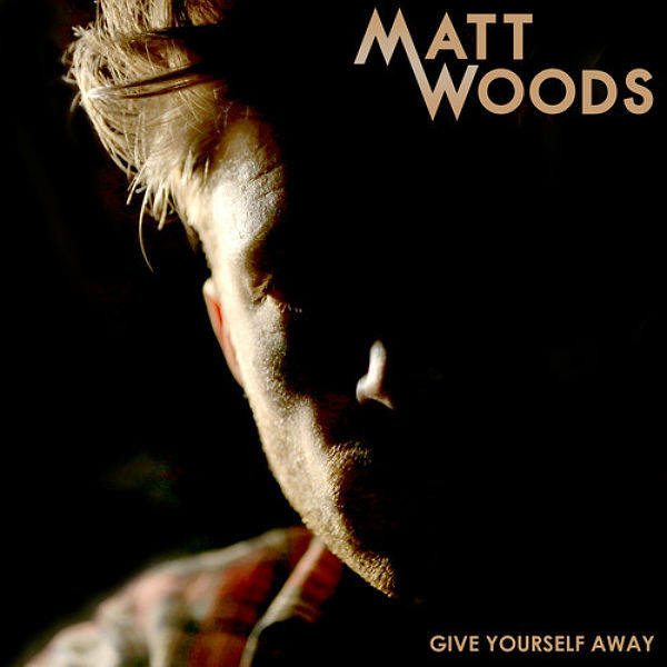 Premiere: Matt Woods unveils Give Yourself Away EP