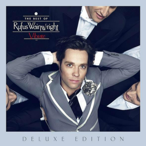 Rufus Wainwright announces release of Best Of album, Vibrate