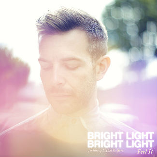 Bright Light Bright Light premieres new 'Feel It' video - watch