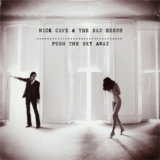 Nick Cave and the Bad Seeds - Push The Sky Away (Bad Seed)