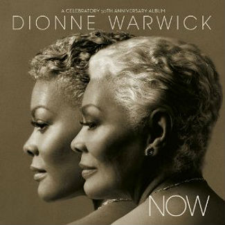 Dionne Warwick 'Now' (H&I)