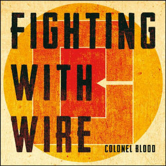 Fighting With Wire 'Colonel Blood' (Xtra Mile)