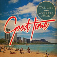 Owl City and Carly Rae Jepsen premiere 'Good Time' video - watch