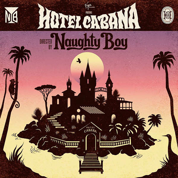 Naughty Boy - Hotel Cabana (Virgin) | Gigwise