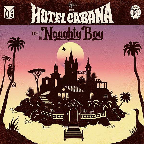 Naughty Boy - Hotel Cabana (Virgin) | Gigwise