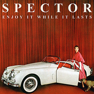 Spector 'Enjoy It While It Lasts' (Fiction)