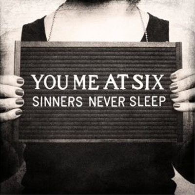 50) You Me At Six - 'Sinners Never Sleep':
