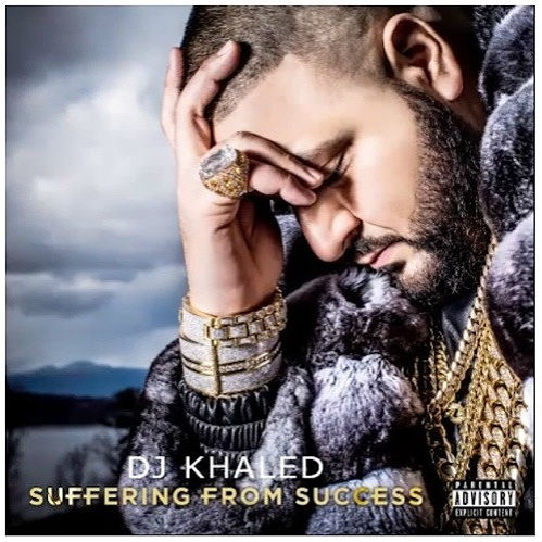 Suffering From Success - DJ Khaled: Aww, poor little DJ Khaled. Making millions from his subpar records and yet he is SUFFERING, everyone. Funnily enough, we're not weeping in sympathy.