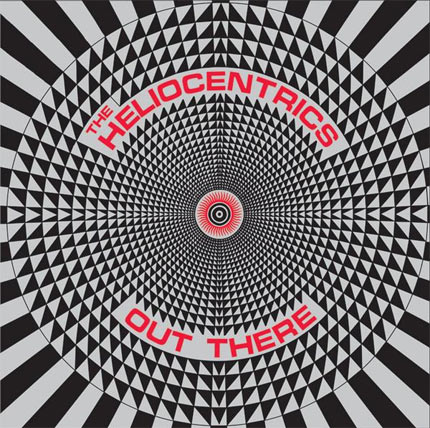 The Heliocentrics: 'Out There' (2007) - Just like Animal Collective, if you stare at this for a while it starts to make your eyes squiffy.