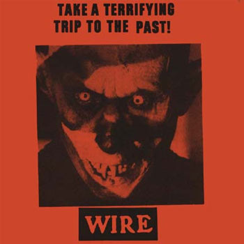 50. Wire: 'Take a Terrifying Trip to the Past!' - A bootleg release from a show at the Palais des Artes, Montreaux in 1979, we only wish that Wire's official albums had covers as disturbing and gloriously weird as this. A sleeve that's nothing short of genius... whoever made it.