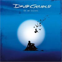David Gilmour – 'On An Island' (EMI) Released 06/03/06