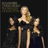 The Sugababes - 'Overload: The Singles Collection' (Island) Released 13/11/06