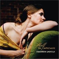 Madeleine Peyroux - 'Half the Perfect World' (Ucj)Released 30/10/06
