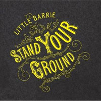 Little Barrie - 'Stand Your Ground' (Genuine) Released 29/01/07