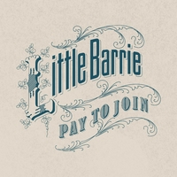 Little Barrie - 'Pay To Join' (Genuine) Released 07/05/07