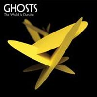 Ghosts — 'The World Is Outside'