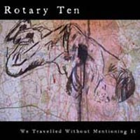 Rotary Ten — 'We Travelled Without Mentioning It'