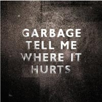 Garbage - 'Tell Me Where It Hurts'