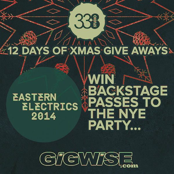 Eastern Electrics' NYE party - win a pair of backstage ticket passes
