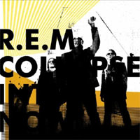 REM - 'Collapse Into Now' (Warner Brothers) Released: 07/03/11
