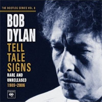 Bob Dylan - 'Bootleg Series Vol. 8 - Tell Tale Signs' (Columbia) Released 06/10/2008
