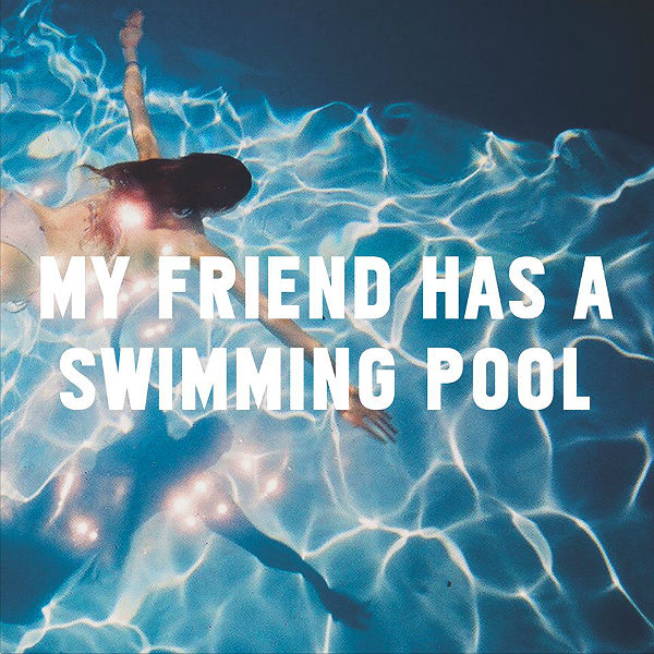 Mausi Reveal Brilliantly Titled Single 39 My Friend Has A Swimming Pool 39 Gigwise