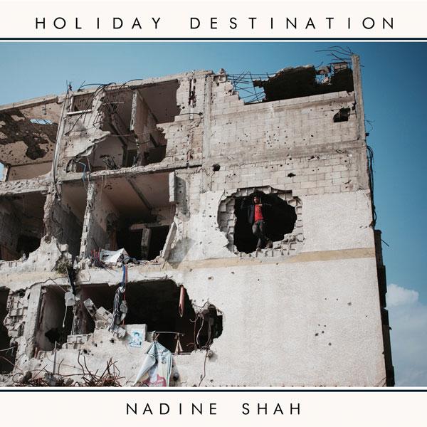 Album Review Nadine Shah Holiday Destination