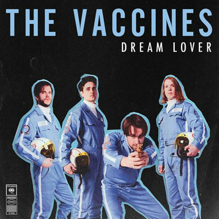 The Vaccines unveil video for Dream Lovers