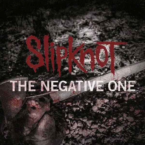 slipknot reveal new song  u0026 39 the negative one u0026 39
