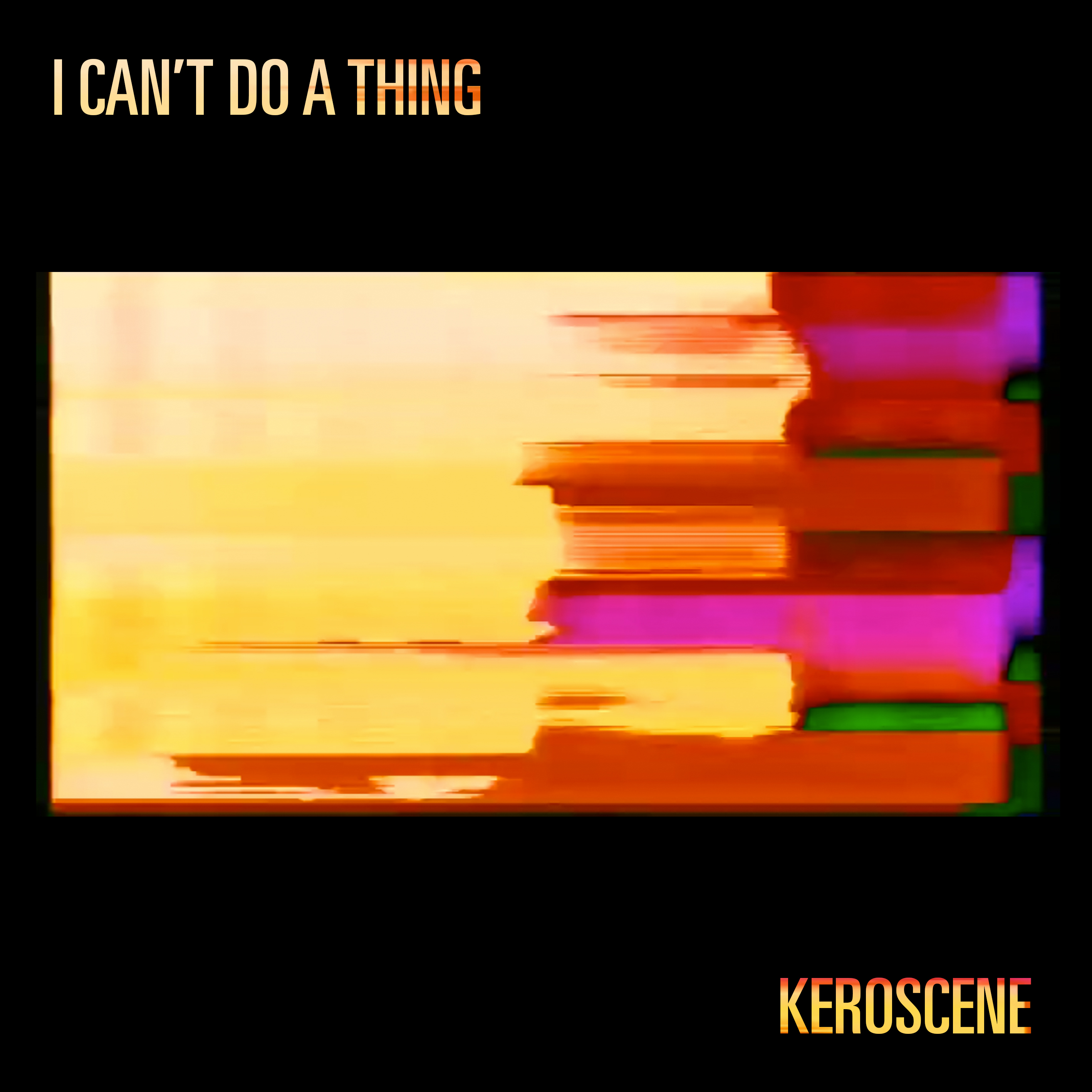 PREMIERE: Keroscene - 'I Can�t Do A Thing' Video